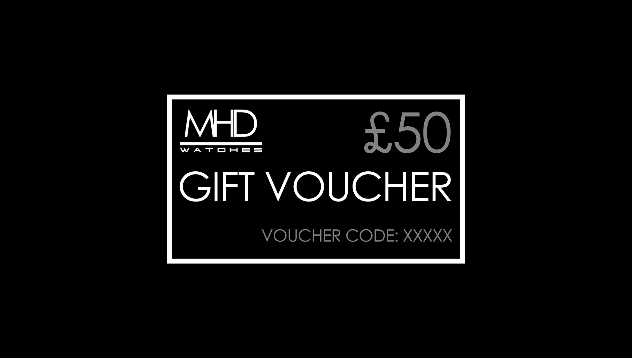 £50 Gift Voucher - MHD Watches