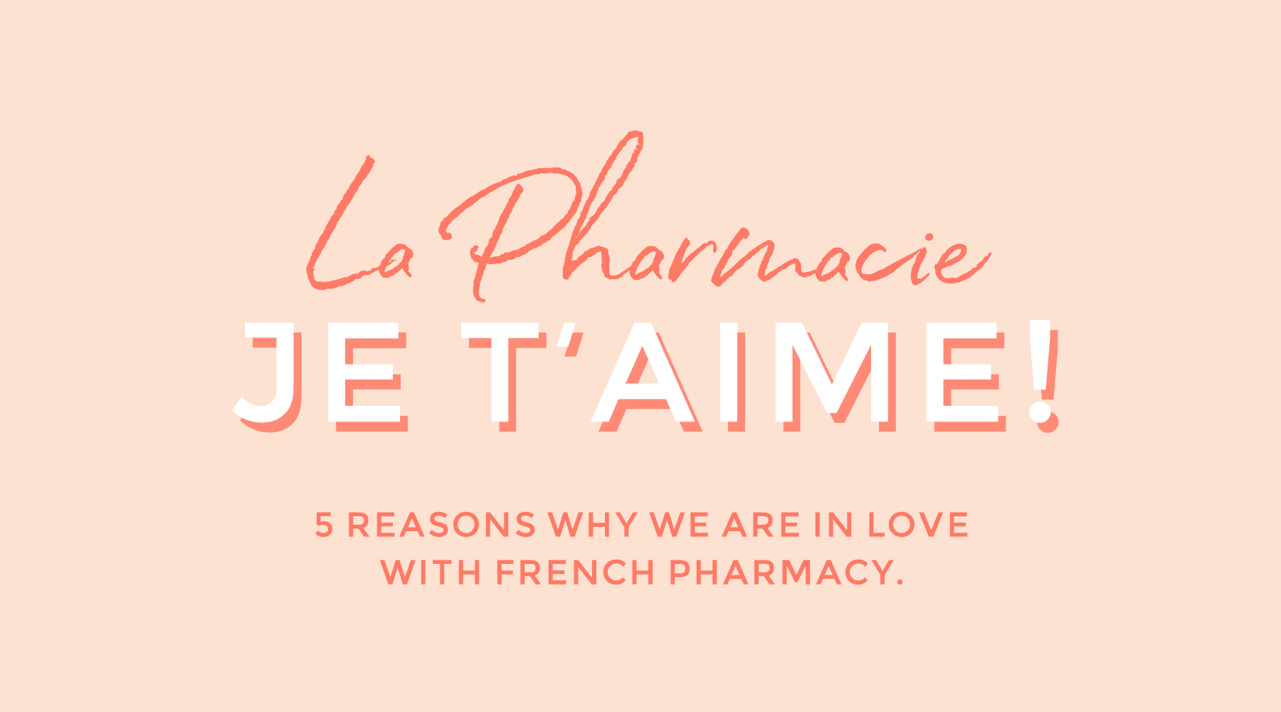 5 reasons why we love French Pharmacy