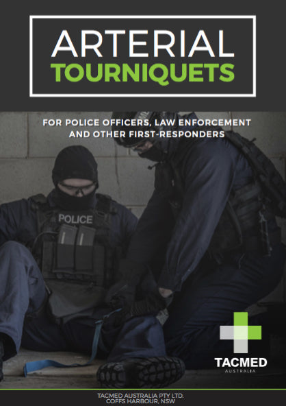Arterial Tourniquets: For Police Officers, Law Enforcement And Other First-Responders