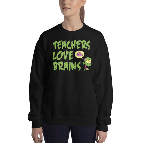 Sweatshirt - Teachers Love Brains