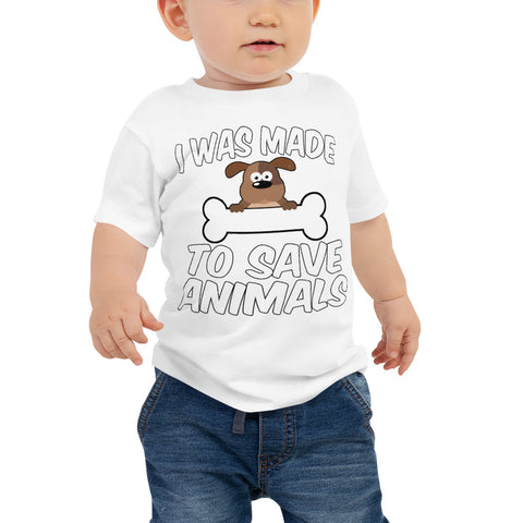 Baby Jersey Short Sleeve Tee - I Was Made To Save Animals or Your Design