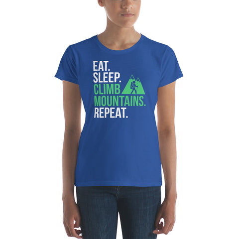 Women's short sleeve t-shirt - Eat Sleep Climb Mountains Repeat