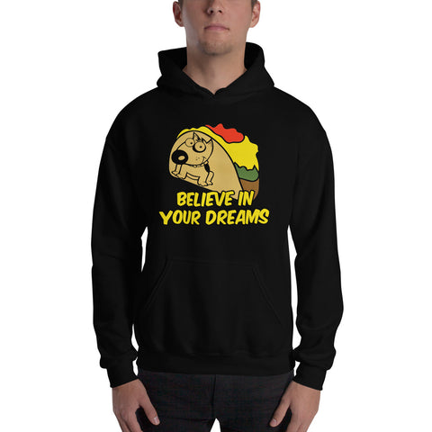 Hooded Sweatshirt - Believe in your Dreams
