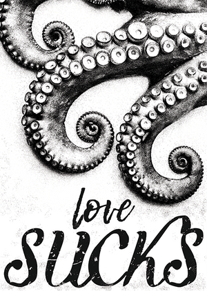 Octopus with love sucks text printed art