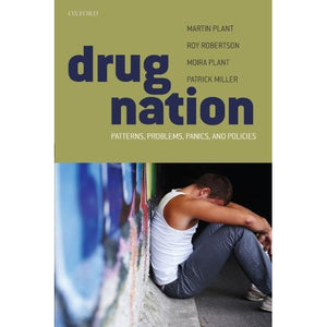 Drug Nation: Patterns, Problems, Panics & Policies