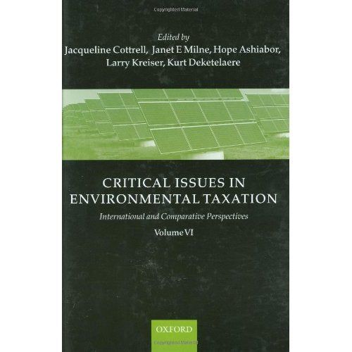 Critical Issues in Environmental Taxation: Volume VI: International and Comparative Perspectives: 6 (Critical Issues Environmental Taxation)