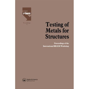 Testing of Metals for Structures: Workshop Proceedings (RILEM proceedings)