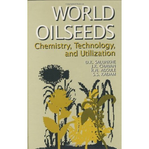 World Oilseeds: Chemistry, Technology and Utilization