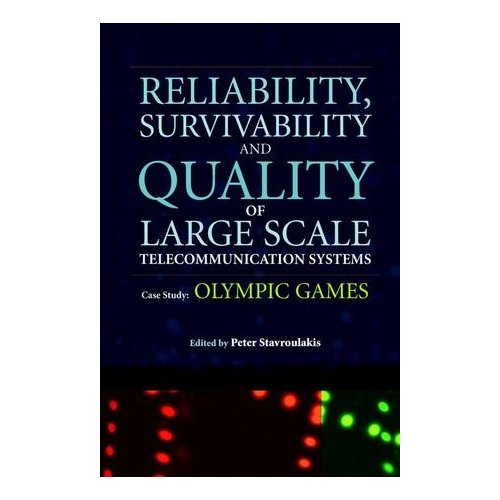 Reliability, Survivability and Quality of Large Scale Telecommunication Systems: Case Study - Olympic Games