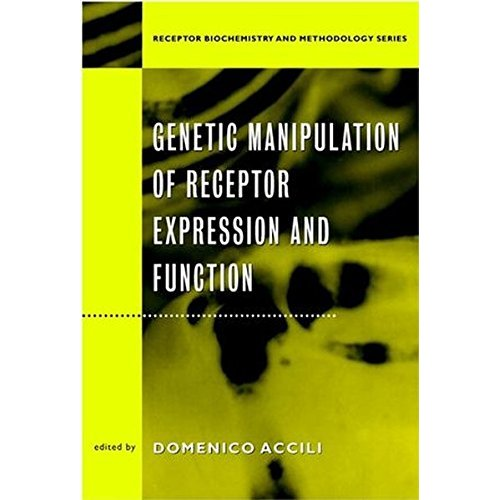 Genetic Manipulation of Receptor Expression and Function: (Receptor Biochemistry and Methodology)
