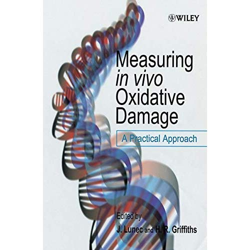 Measuring in Vivo Oxidative Damage: A Practical Approach
