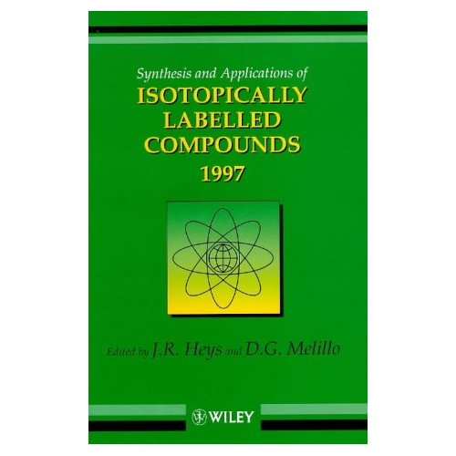 Synthesis and Applications of Isotopically Labelled Compounds 1997: Proceedings of the International Conference