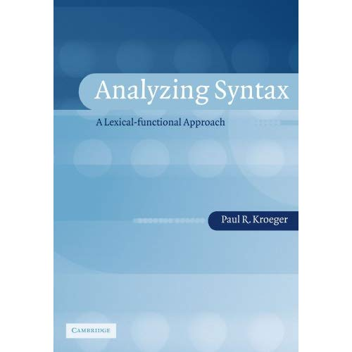 Analyzing Syntax: A Lexical-Functional Approach (Cambridge Textbooks in Linguistics)