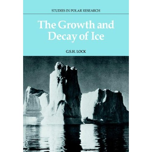 The Growth and Decay of Ice (Studies in Polar Research)