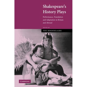 Shakespeare's History Plays: Performance, Translation and Adaptation in Britain and Abroad