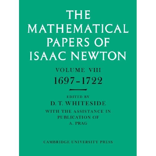 The Mathematical Papers of Isaac Newton: Volume 8 (The Mathematical Papers of Sir Isaac Newton)