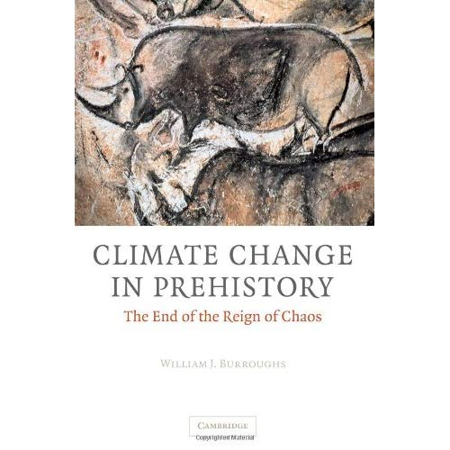 Climate Change in Prehistory: The End of the Reign of Chaos