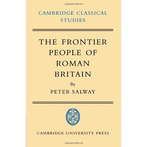 The Frontier People of Roman Britain (Cambridge Classical Studies)