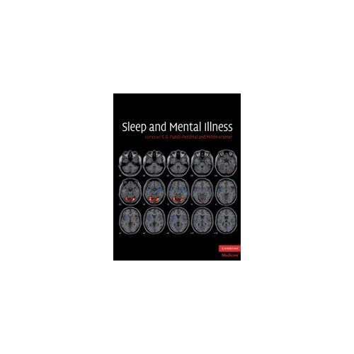 Sleep and Mental Illness (Cambridge Medicine)
