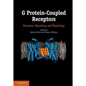 G Protein-Coupled Receptors: Structure, Signaling, and Physiology
