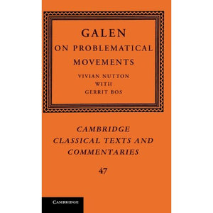 Galen: On Problematical Movements (Cambridge Classical Texts and Commentaries)