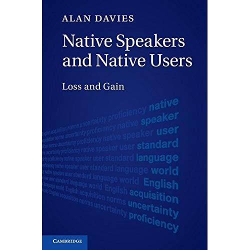 Native Speakers and Native Users: Loss and Gain