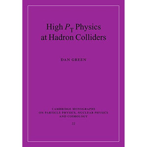 High Pt Physics at Hadron Colliders (Cambridge Monographs on Particle Physics, Nuclear Physics and Cosmology)