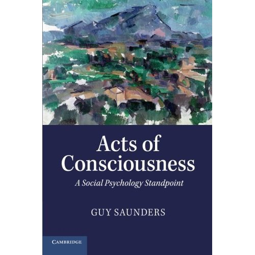 Acts of Consciousness: A Social Psychology Standpoint