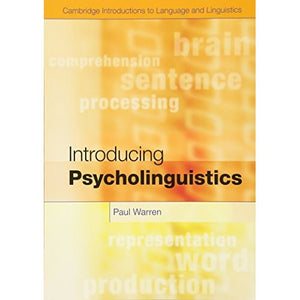 Introducing Psycholinguistics (Cambridge Introductions to Language and Linguistics)