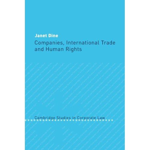 Companies, International Trade and Human Rights (Cambridge Studies in Corporate Law)
