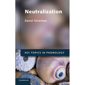 Neutralization (Key Topics in Phonology)