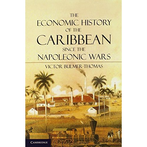 The Economic History of the Caribbean since the Napoleonic Wars