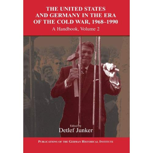 The United States and Germany in the Era of the Cold War 2 Volume Set: The United States and Germany in the Era of the Cold War, 1968-1990: A ... of the German Historical Institute)