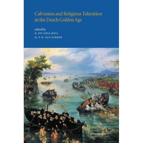Calvinism and Religious Toleration in the Dutch Golden Age