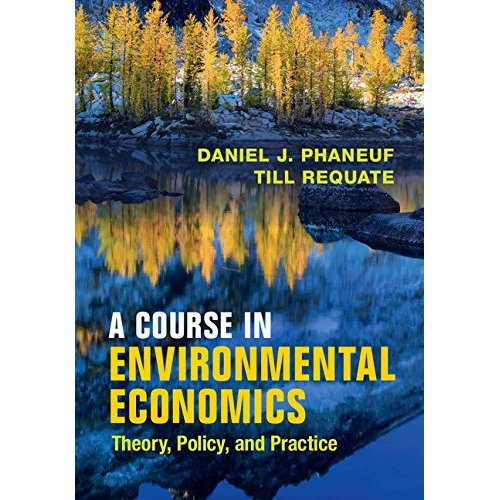 A Course in Environmental Economics: Theory, Policy, and Practice