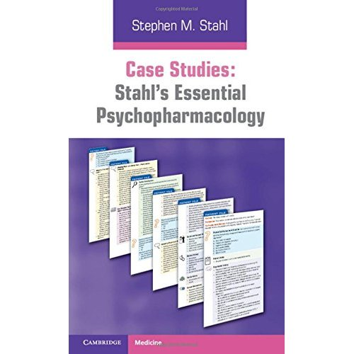 Case Studies: Stahl's Essential Psychopharmacology (Stalh)