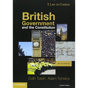 British Government and the Constitution: Text and Materials (Law in Context)