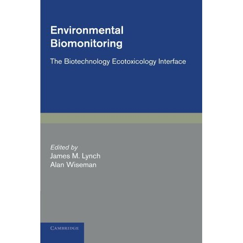 Environmental Biomonitoring: The Biotechnology Ecotoxicology Interface (Biotechnology Research)