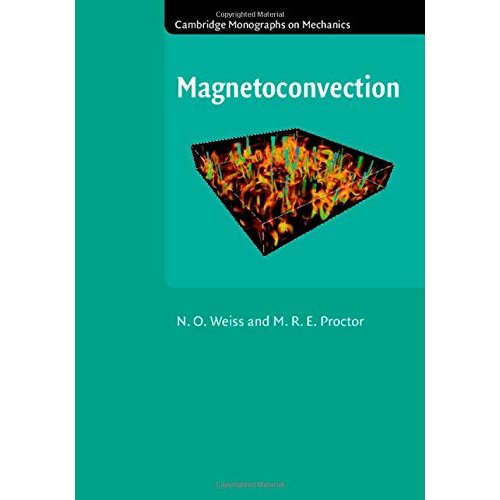 Magnetoconvection (Cambridge Monographs on Mechanics)