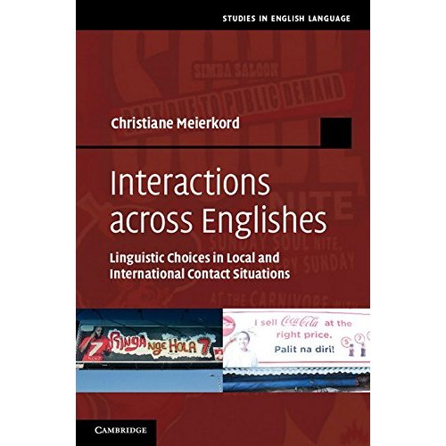 Interactions across Englishes: Linguistic Choices in Local and International Contact Situations (Studies in English Language)