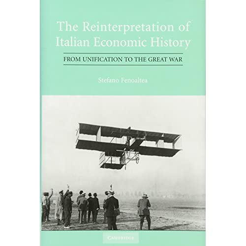 The Reinterpretation of Italian Economic History: From Unification to the Great War