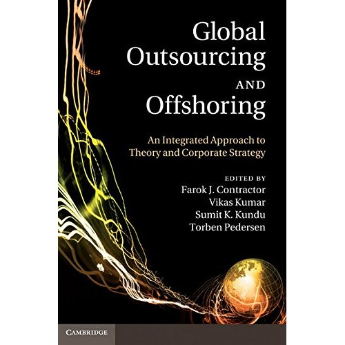 Global Outsourcing and Offshoring: An Integrated Approach to Theory and Corporate Strategy