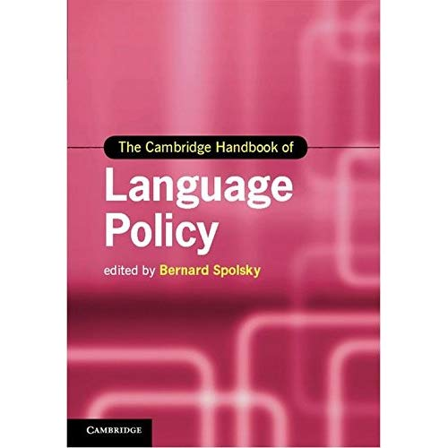 The Cambridge Handbook of Language Policy (Cambridge Handbooks in Language and Linguistics)