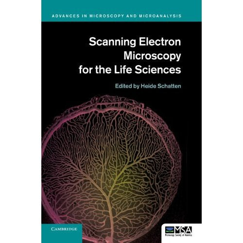 Scanning Electron Microscopy for the Life Sciences (Advances in Microscopy and Microanalysis)