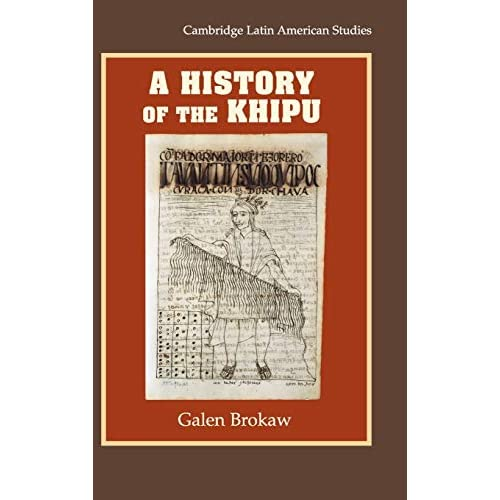 A History of the Khipu (Cambridge Latin American Studies)