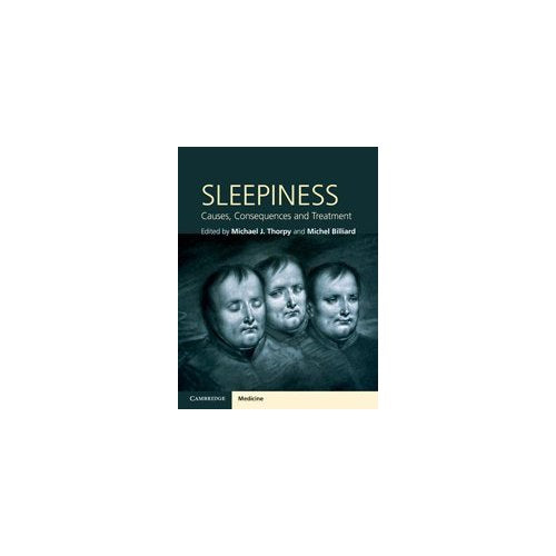 Sleepiness: Causes, Consequences and Treatment (Cambridge Medicine (Hardcover))