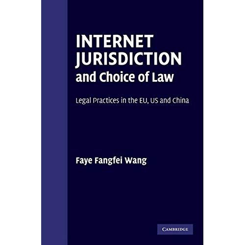 Internet Jurisdiction and Choice of Law: Legal Practices in the EU, US and China