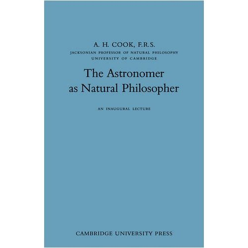 The Astronomer as Natural Philosopher (Inaugural lectures / University of Cambridge)