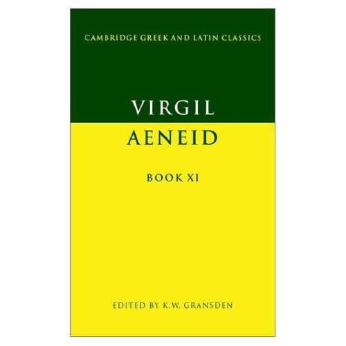 Virgil Aeneid Book 11: Bk. 11 (Cambridge Greek and Latin Classics)