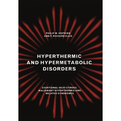 Hyperthermic and Hypermetabolic Disorders: Exertional Heat-Stroke, Malignant Hyperthermia and Related Syndromes